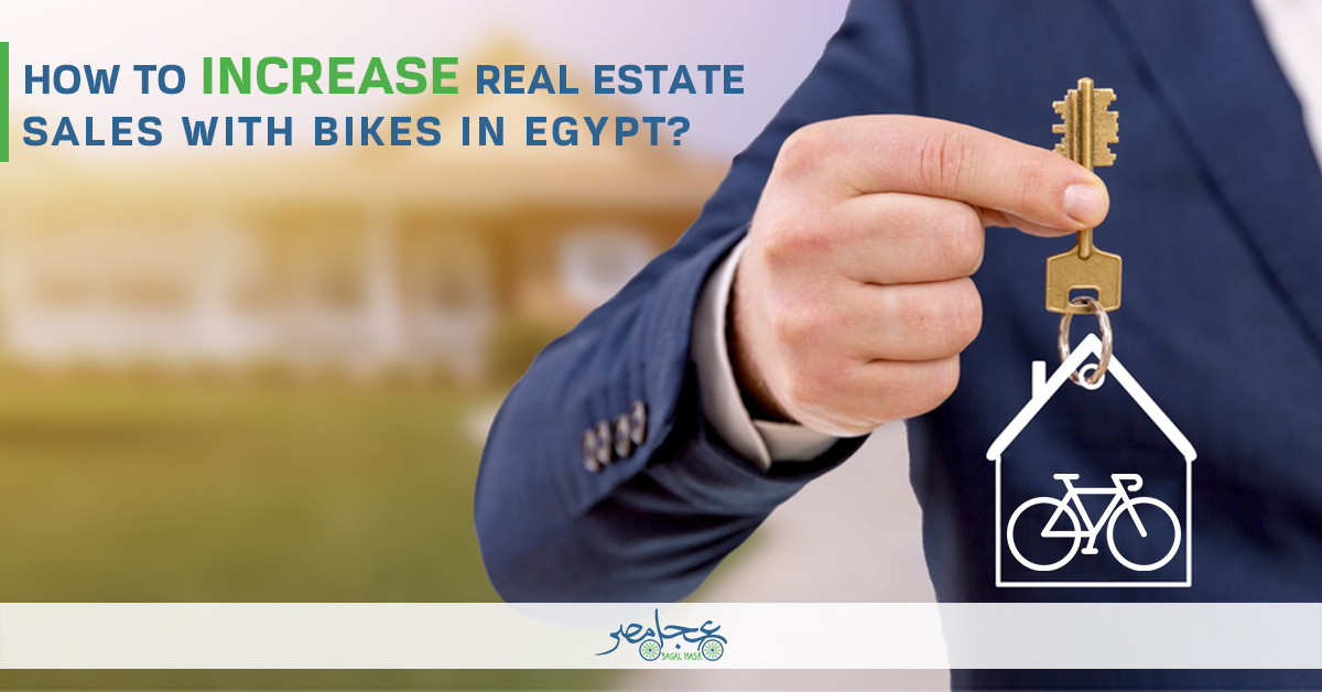 How To Increase Real Estate Sales With Bikes In Egypt